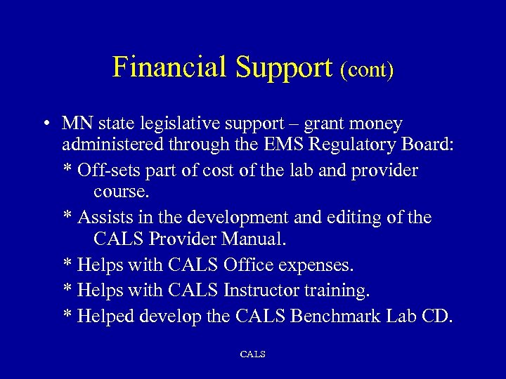 Financial Support (cont) • MN state legislative support – grant money administered through the