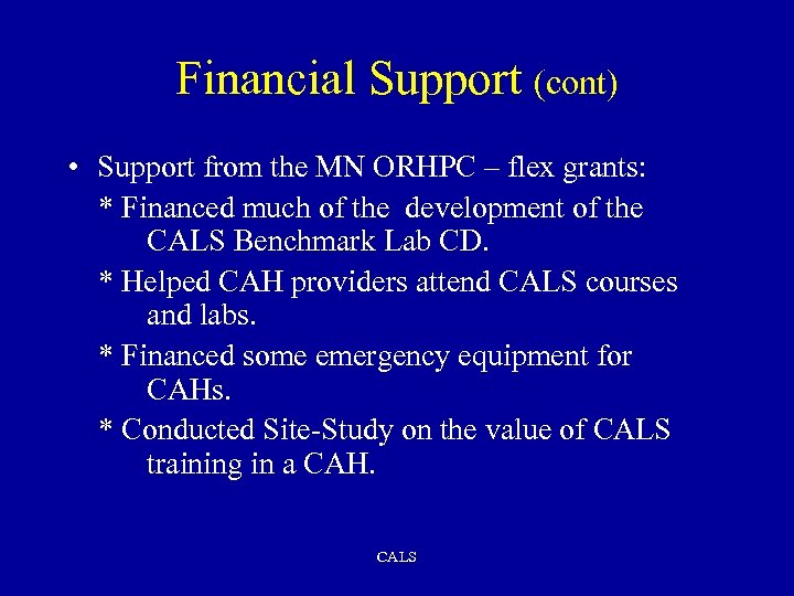 Financial Support (cont) • Support from the MN ORHPC – flex grants: * Financed