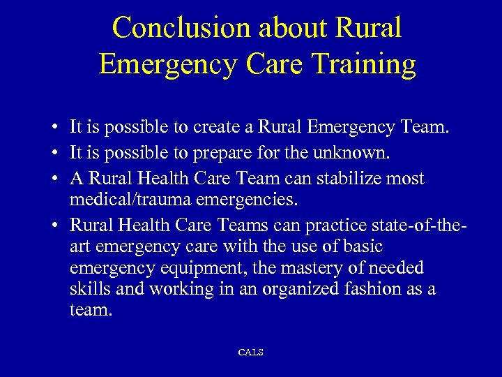 Conclusion about Rural Emergency Care Training • It is possible to create a Rural