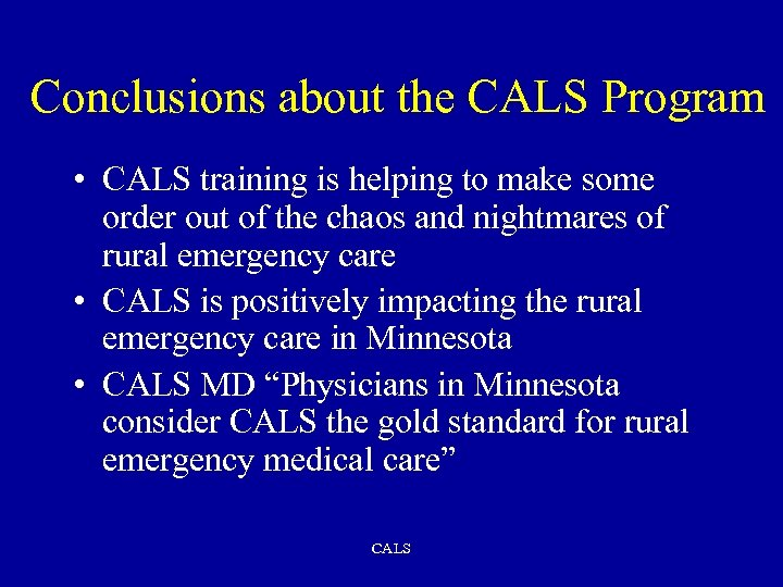 Conclusions about the CALS Program • CALS training is helping to make some order
