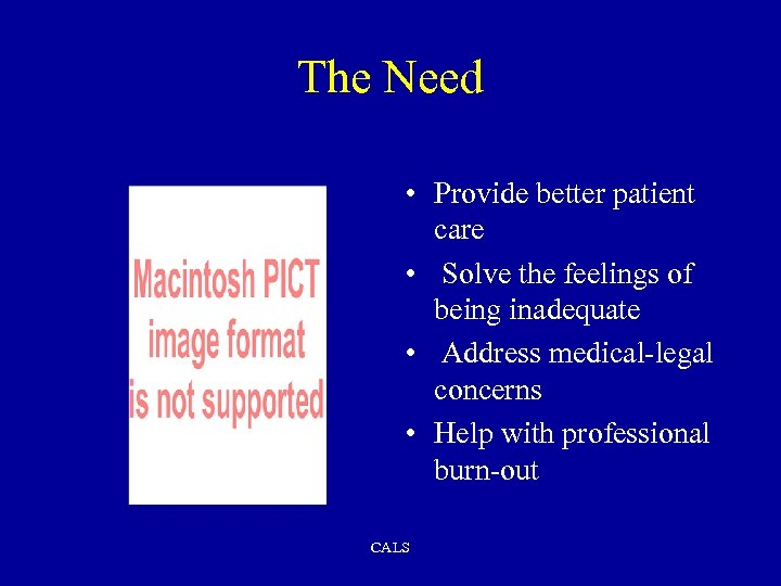 The Need • Provide better patient care • Solve the feelings of being inadequate