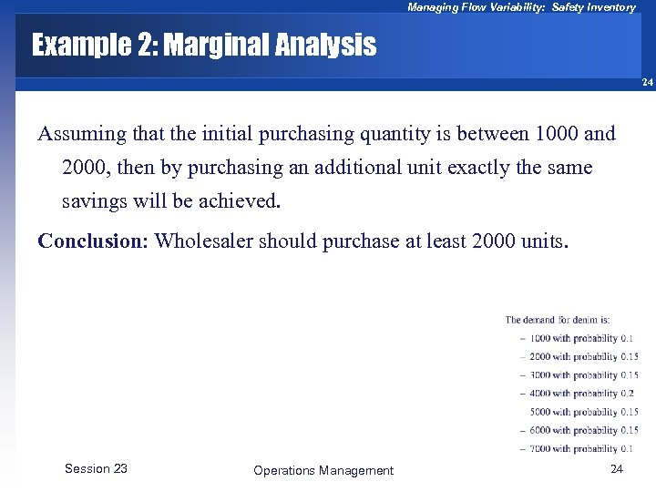 Managing Flow Variability: Safety Inventory Example 2: Marginal Analysis 24 Assuming that the initial