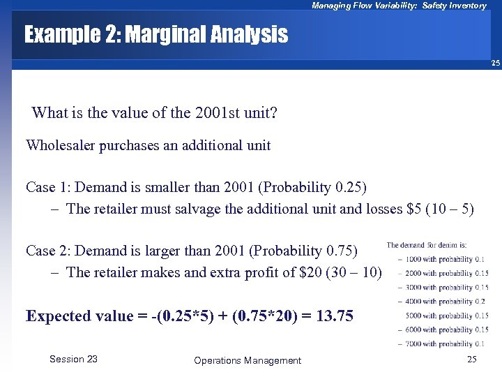 Managing Flow Variability: Safety Inventory Example 2: Marginal Analysis 25 What is the value