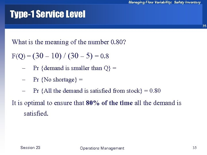 Managing Flow Variability: Safety Inventory Type-1 Service Level 35 What is the meaning of