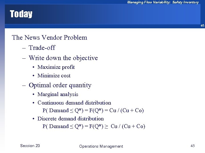 Managing Flow Variability: Safety Inventory Today 45 The News Vendor Problem – Trade-off –