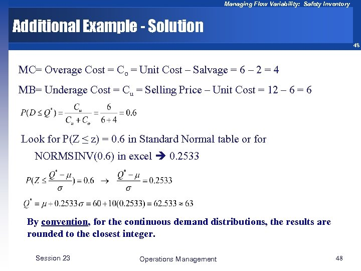 Managing Flow Variability: Safety Inventory Additional Example - Solution 48 MC= Overage Cost =