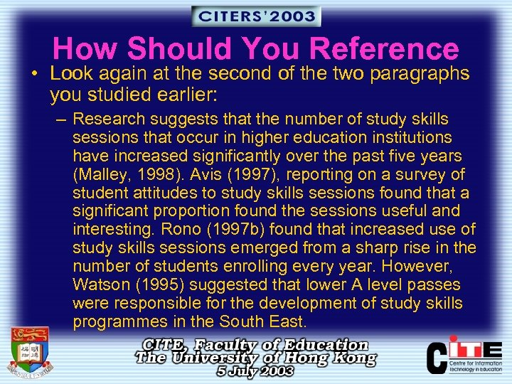 How Should You Reference • Look again at the second of the two paragraphs