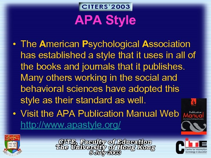 APA Style • The American Psychological Association has established a style that it uses