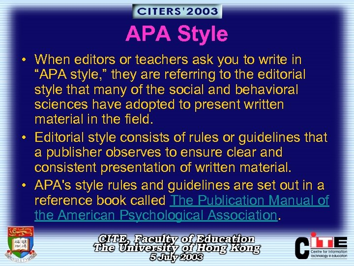 "APA Style • When editors or teachers ask you to write in ""APA style,"