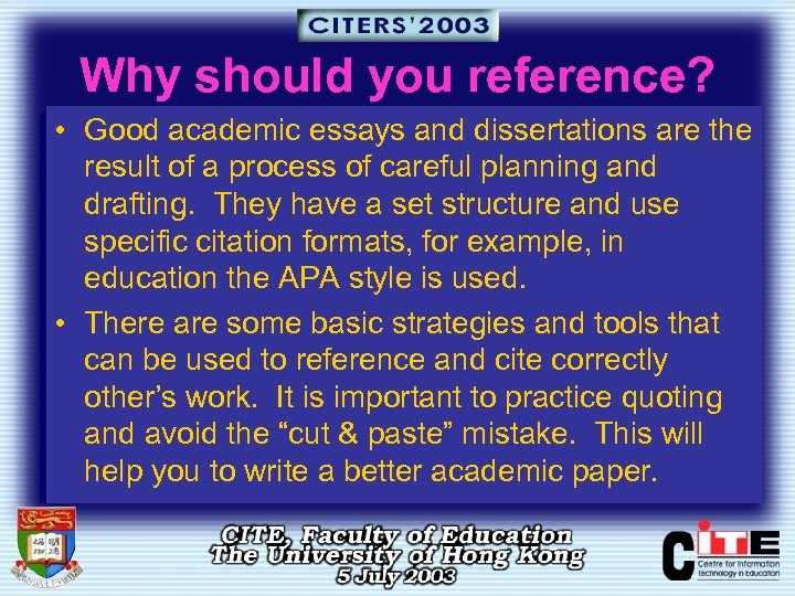 Why should you reference? • Good academic essays and dissertations are the result of