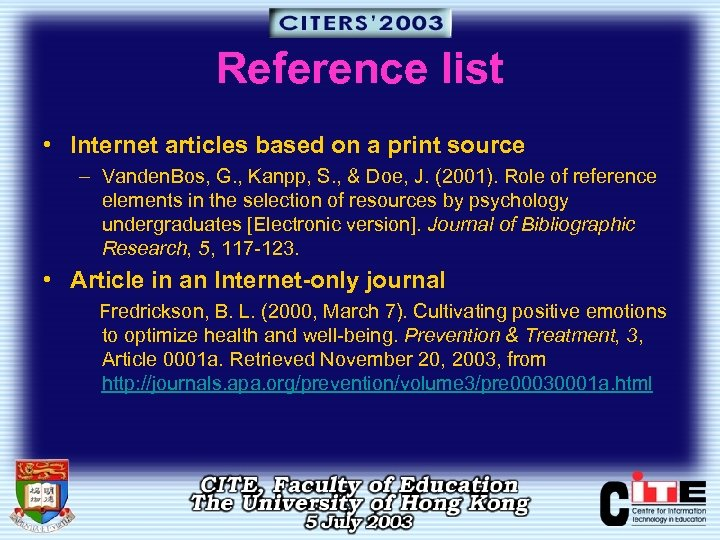 Reference list • Internet articles based on a print source – Vanden. Bos, G.