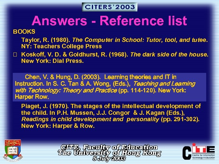 Answers - Reference list BOOKS Taylor, R. (1980). The Computer in School: Tutor, tool,