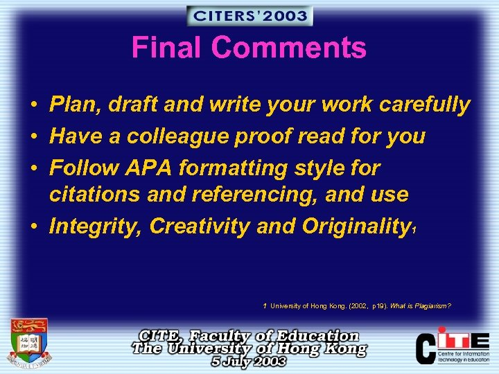 Final Comments • Plan, draft and write your work carefully • Have a colleague