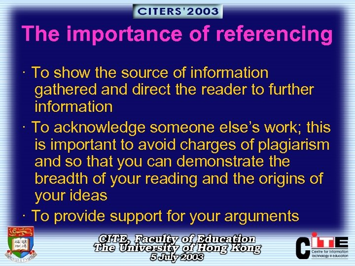 The importance of referencing · To show the source of information gathered and direct