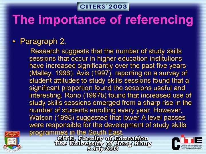 The importance of referencing • Paragraph 2. Research suggests that the number of study