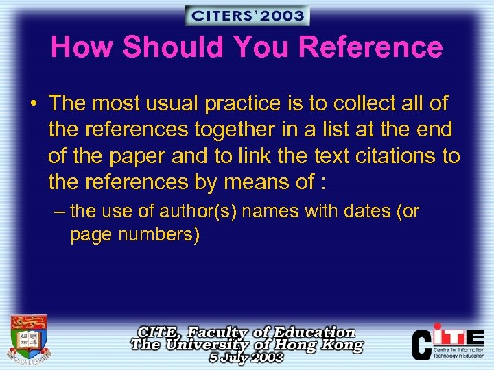 How Should You Reference • The most usual practice is to collect all of