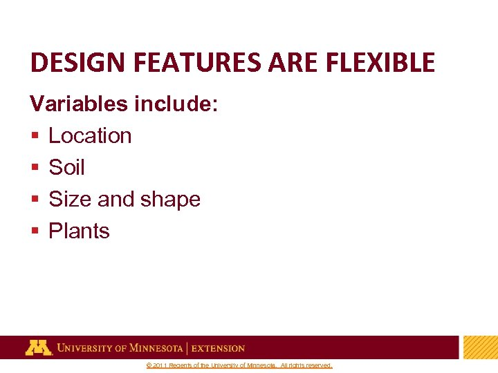 DESIGN FEATURES ARE FLEXIBLE Variables include: § Location § Soil § Size and shape