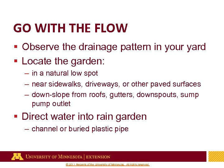 GO WITH THE FLOW § Observe the drainage pattern in your yard § Locate
