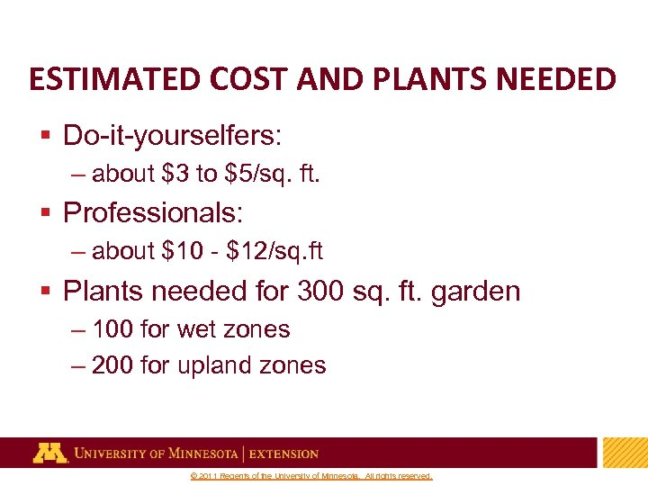 ESTIMATED COST AND PLANTS NEEDED § Do-it-yourselfers: – about $3 to $5/sq. ft. §