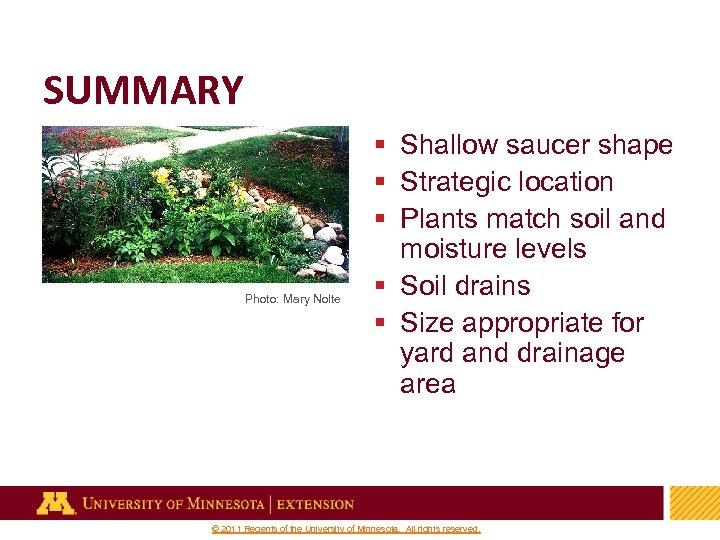 SUMMARY Photo: Mary Nolte § Shallow saucer shape § Strategic location § Plants match