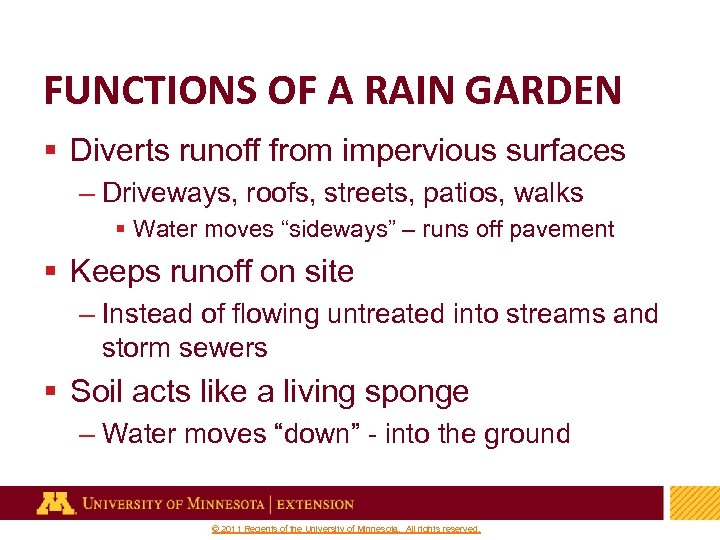 FUNCTIONS OF A RAIN GARDEN § Diverts runoff from impervious surfaces – Driveways, roofs,