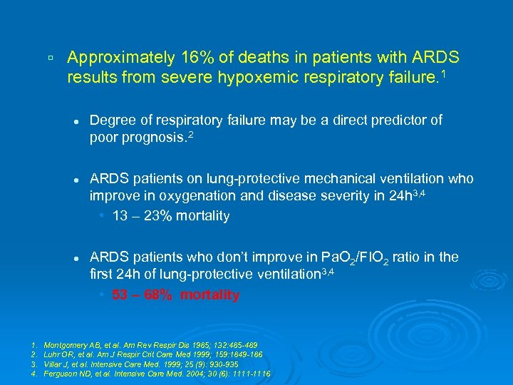 Approximately 16% of deaths in patients with ARDS results from severe hypoxemic respiratory