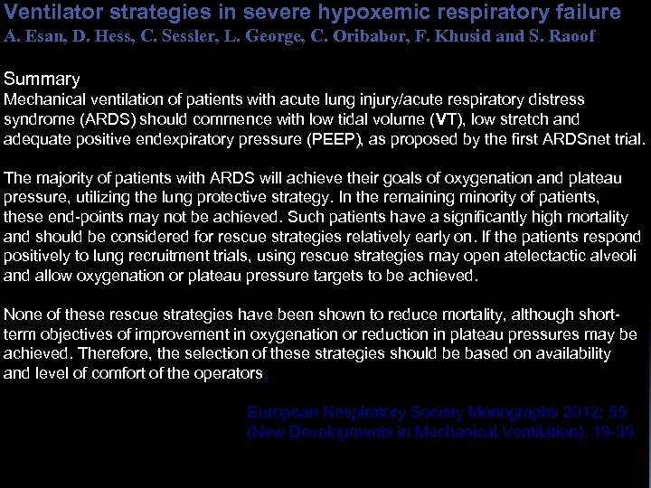 Ventilator strategies in severe hypoxemic respiratory failure A. Esan, D. Hess, C. Sessler, L.