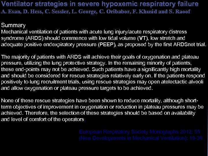 Ventilator strategies in severe hypoxemic respiratory failure A. Esan, D. Hess, C. Sessler, L.