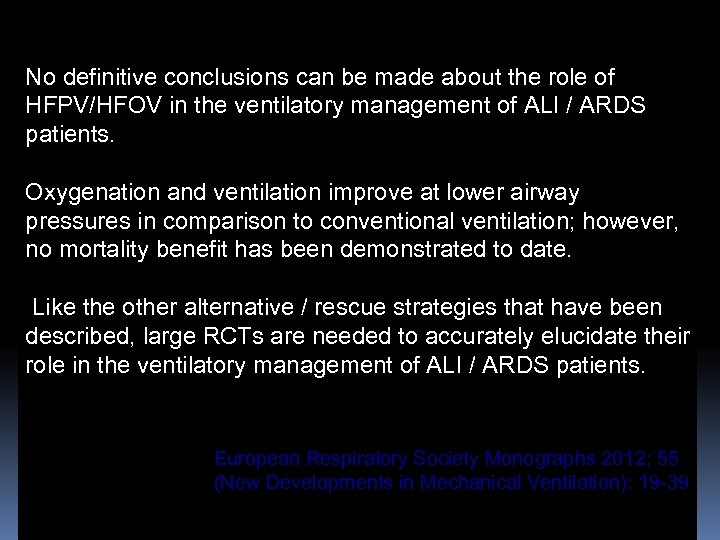 No definitive conclusions can be made about the role of HFPV/HFOV in the ventilatory