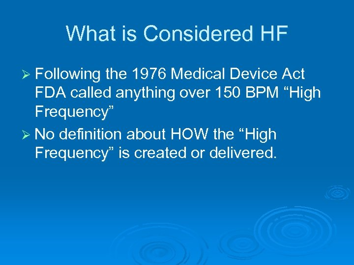 What is Considered HF Ø Following the 1976 Medical Device Act FDA called anything