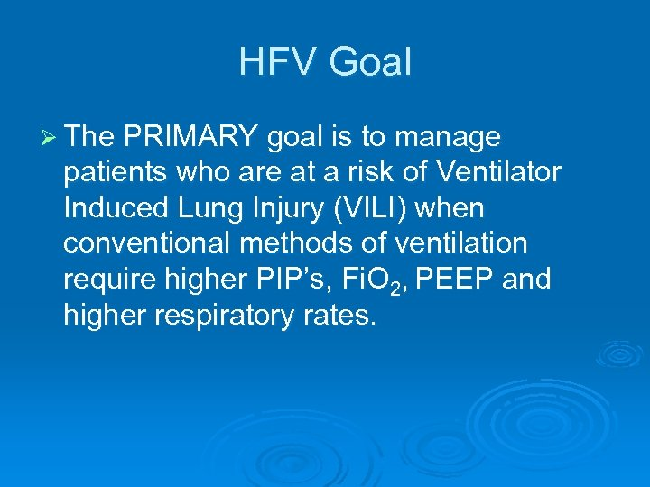 HFV Goal Ø The PRIMARY goal is to manage patients who are at a
