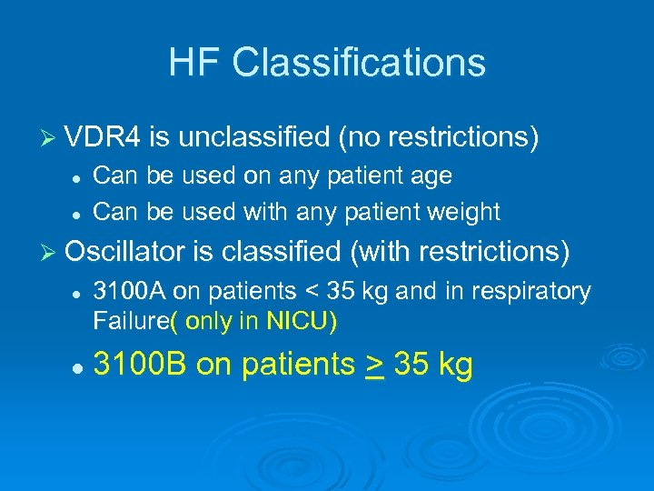 HF Classifications Ø VDR 4 is unclassified (no restrictions) l l Can be used