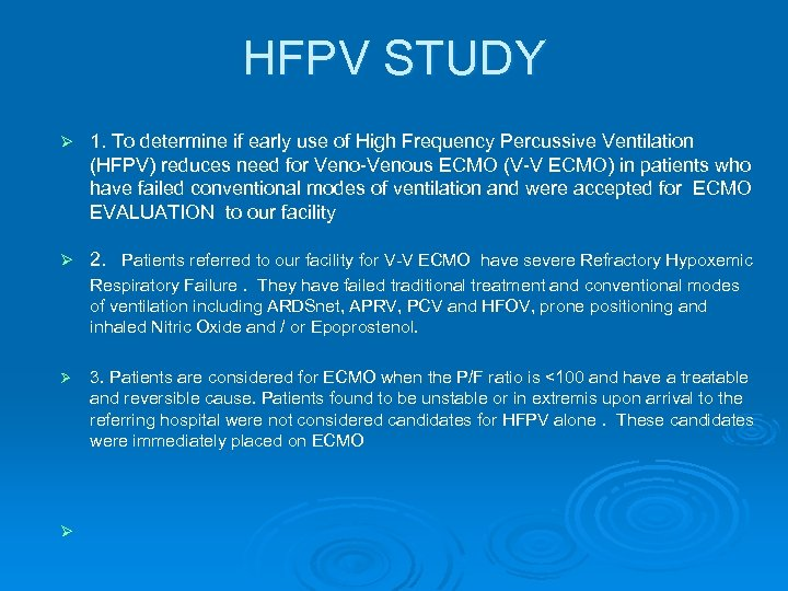 HFPV STUDY Ø 1. To determine if early use of High Frequency Percussive Ventilation