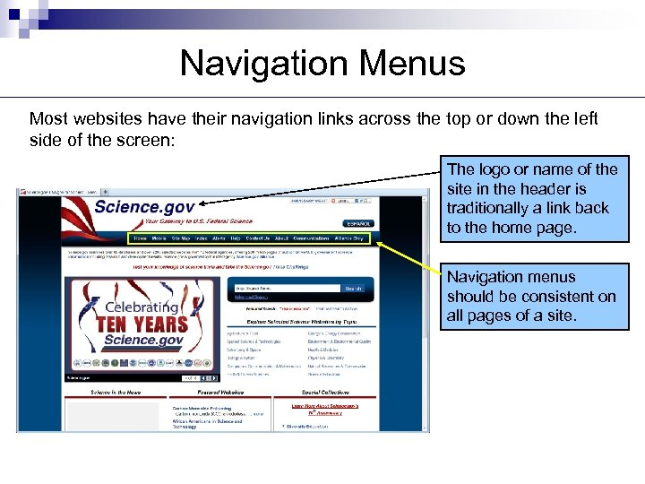Navigation Menus Most websites have their navigation links across the top or down the