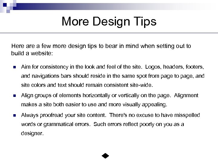 More Design Tips Here a few more design tips to bear in mind when