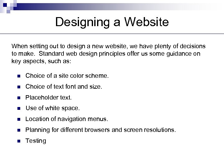 Designing a Website When setting out to design a new website, we have plenty