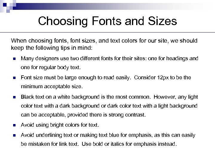 Choosing Fonts and Sizes When choosing fonts, font sizes, and text colors for our