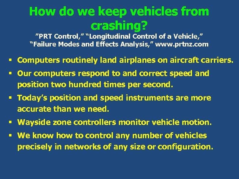 "How do we keep vehicles from crashing? ""PRT Control, "" ""Longitudinal Control of a"