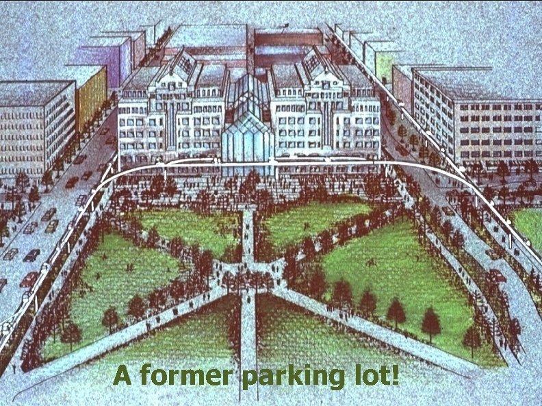 A former parking lot!