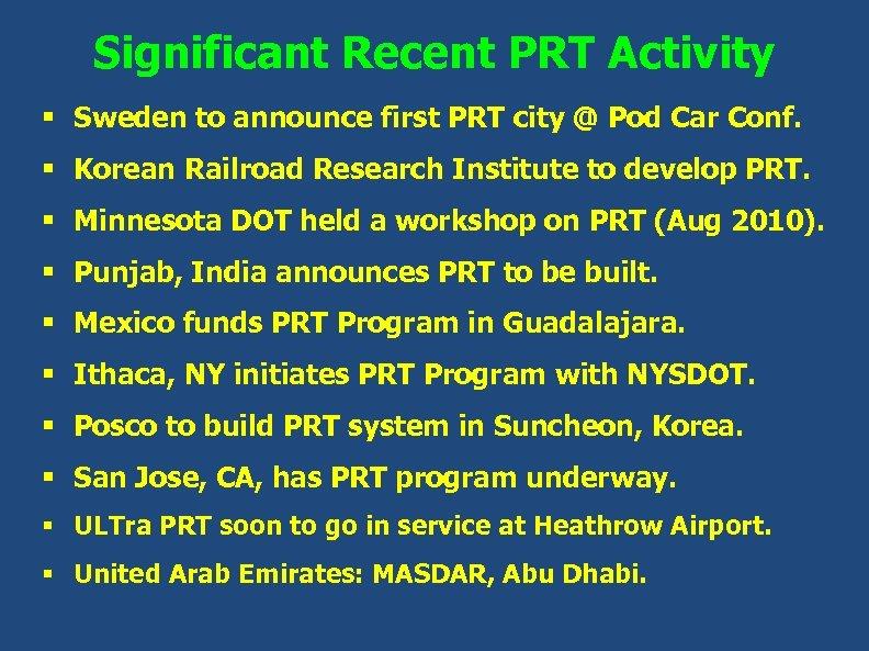 Significant Recent PRT Activity § Sweden to announce first PRT city @ Pod Car