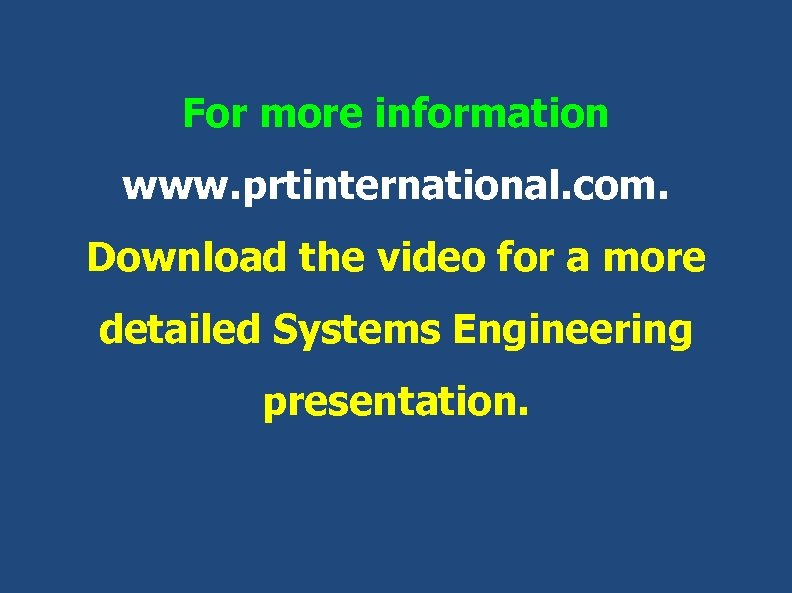 For more information www. prtinternational. com. Download the video for a more detailed Systems