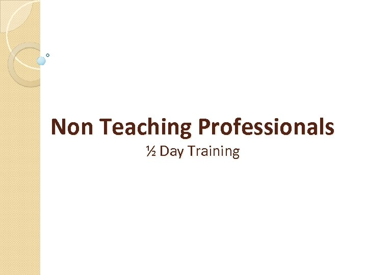 Non Teaching Professionals ½ Day Training