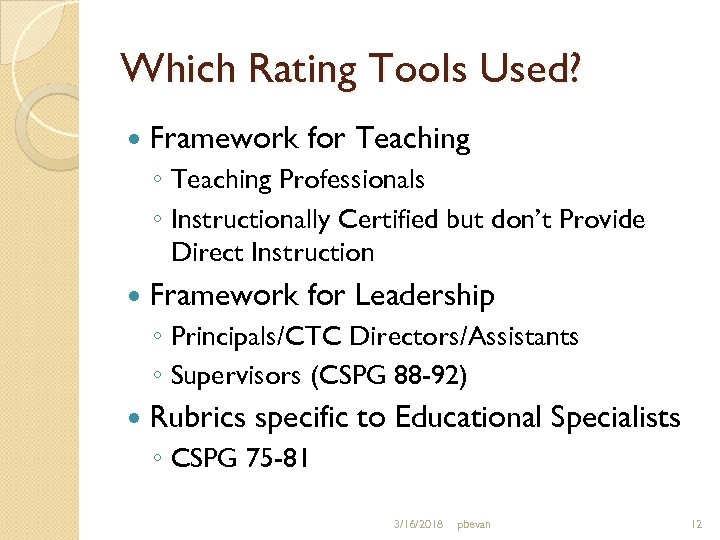 Which Rating Tools Used? Framework for Teaching ◦ Teaching Professionals ◦ Instructionally Certified but