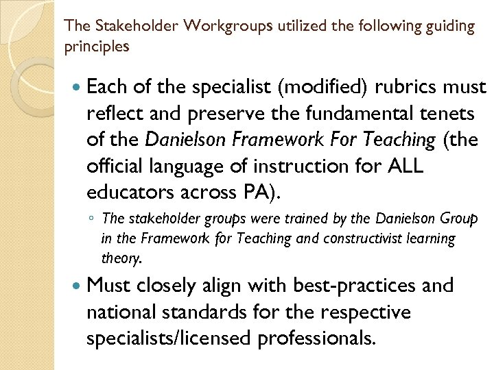 The Stakeholder Workgroups utilized the following guiding principles Each of the specialist (modified) rubrics