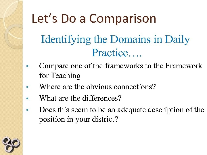 Let's Do a Comparison Identifying the Domains in Daily Practice…. • • Compare one