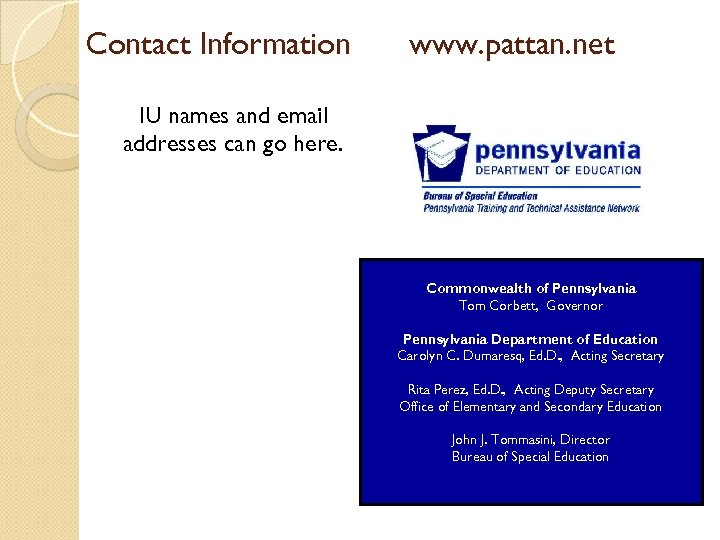 Contact Information www. pattan. net IU names and email addresses can go here. Commonwealth