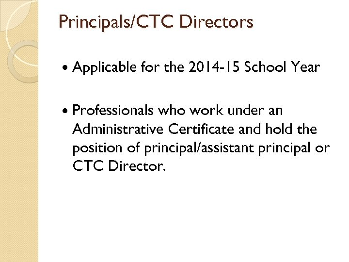 Principals/CTC Directors Applicable for the 2014 -15 School Year Professionals who work under an