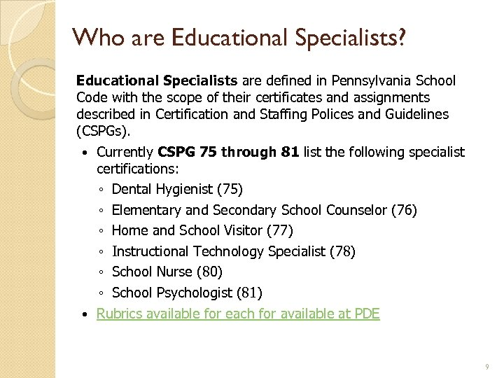 Who are Educational Specialists? Educational Specialists are defined in Pennsylvania School Code with the