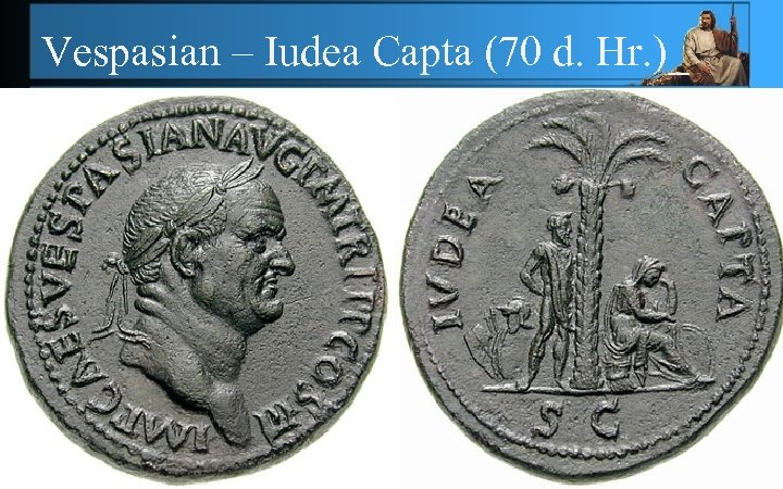 Vespasian – Iudea Capta (70 d. Hr. )_