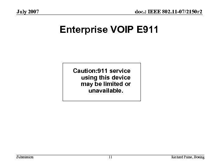 July 2007 doc. : IEEE 802. 11 -07/2150 r 2 Enterprise VOIP E 911